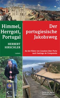 Himmel, Herrgott, Portugal, Herbert Hirschler, Leykam Buchverlag, Becker-PR, Autoren-PR