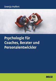 Psychologie für Coaches, Berater und Personalentwickler, Svenja Hofert, Beltz Verlag, Becker-PR, Autoren-PR
