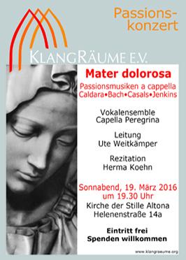 Capella Peregrina Passionskonzert 2016: Mater dolorosa
