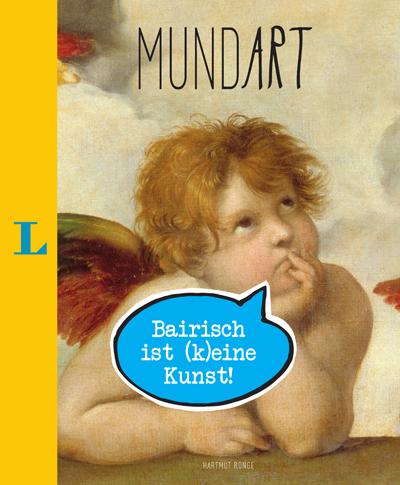 MundArt: Bairisch ist (k)eine Kunst, Langenscheidt, Becker-PR, Buch-PR