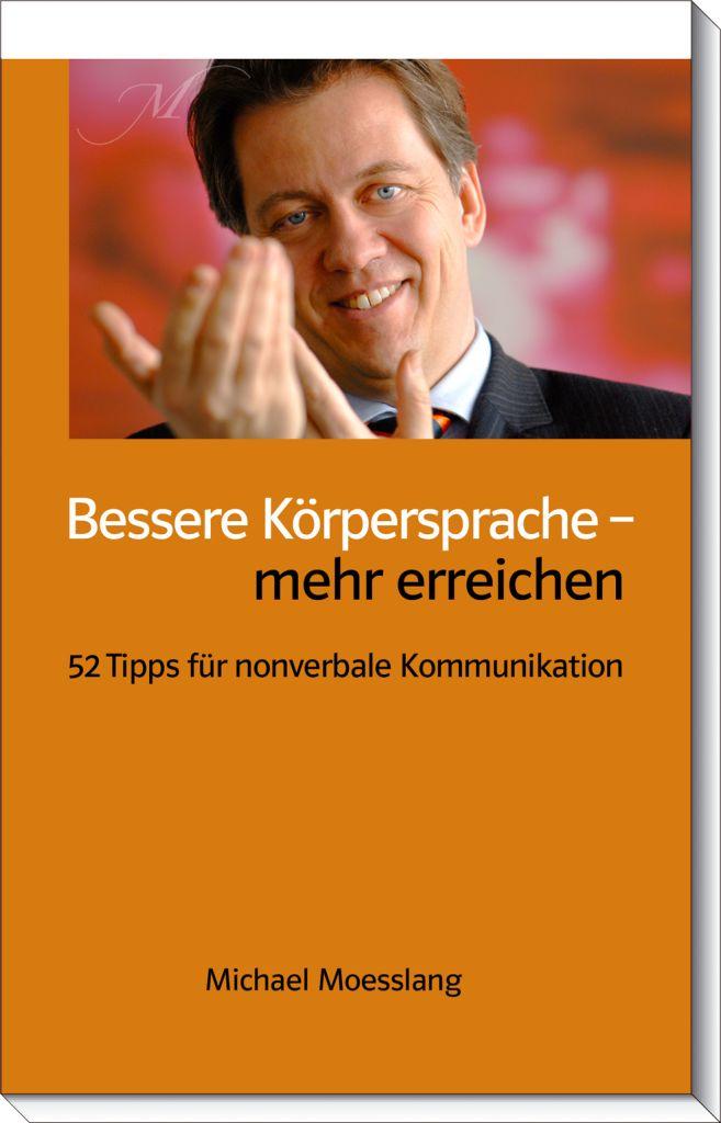 Bessere Körpersprache - mehr erreichen, Michael Moesslang, Becker-PR, Buch PR