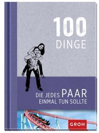 100 Dinge, die jedes Paar einmal tun sollte, GROH Verlag