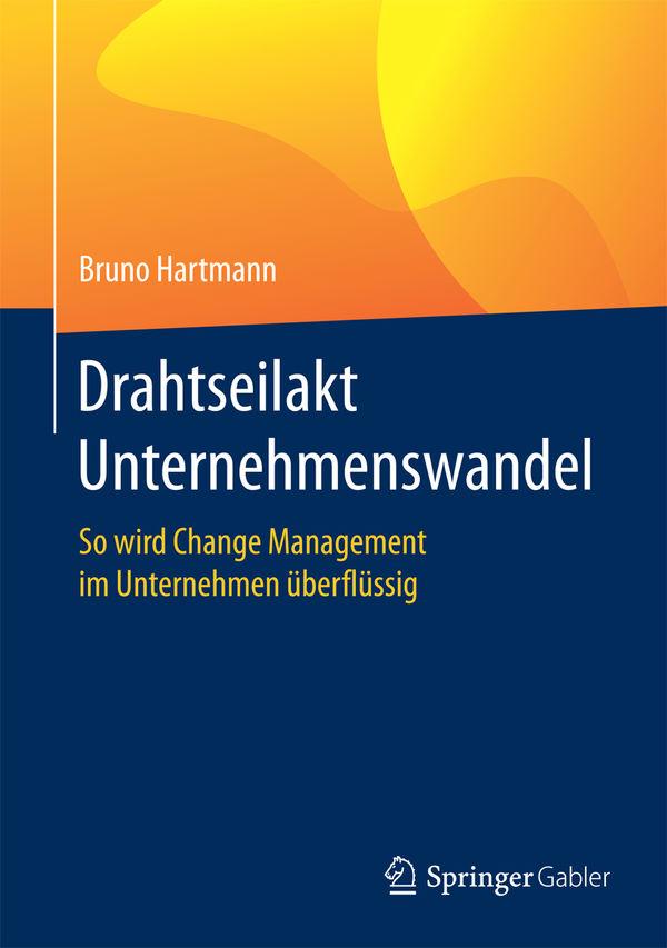 Drahtseilakt Unternehmenswandel, Bruno Hartmann, Springer Gabler Verlag, Becker-PR, Verlag PR
