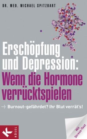 Erschöpfung und Depression: Wenn die Hormone verrücktspielen, Becker Buch PR