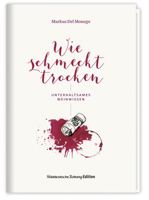 Wie schmeckt trocken, Sdddeutsche Zeitung Edition, Becker-PR, Buch-PR