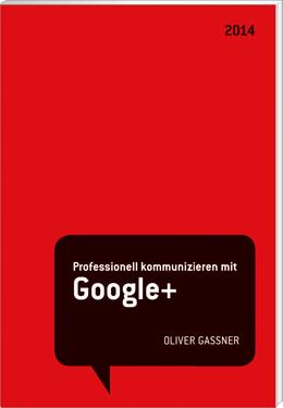 Becker-PR, Buch-PR, Presseagentur, Professionell kommunizieren mit Google+, STARK Verlag