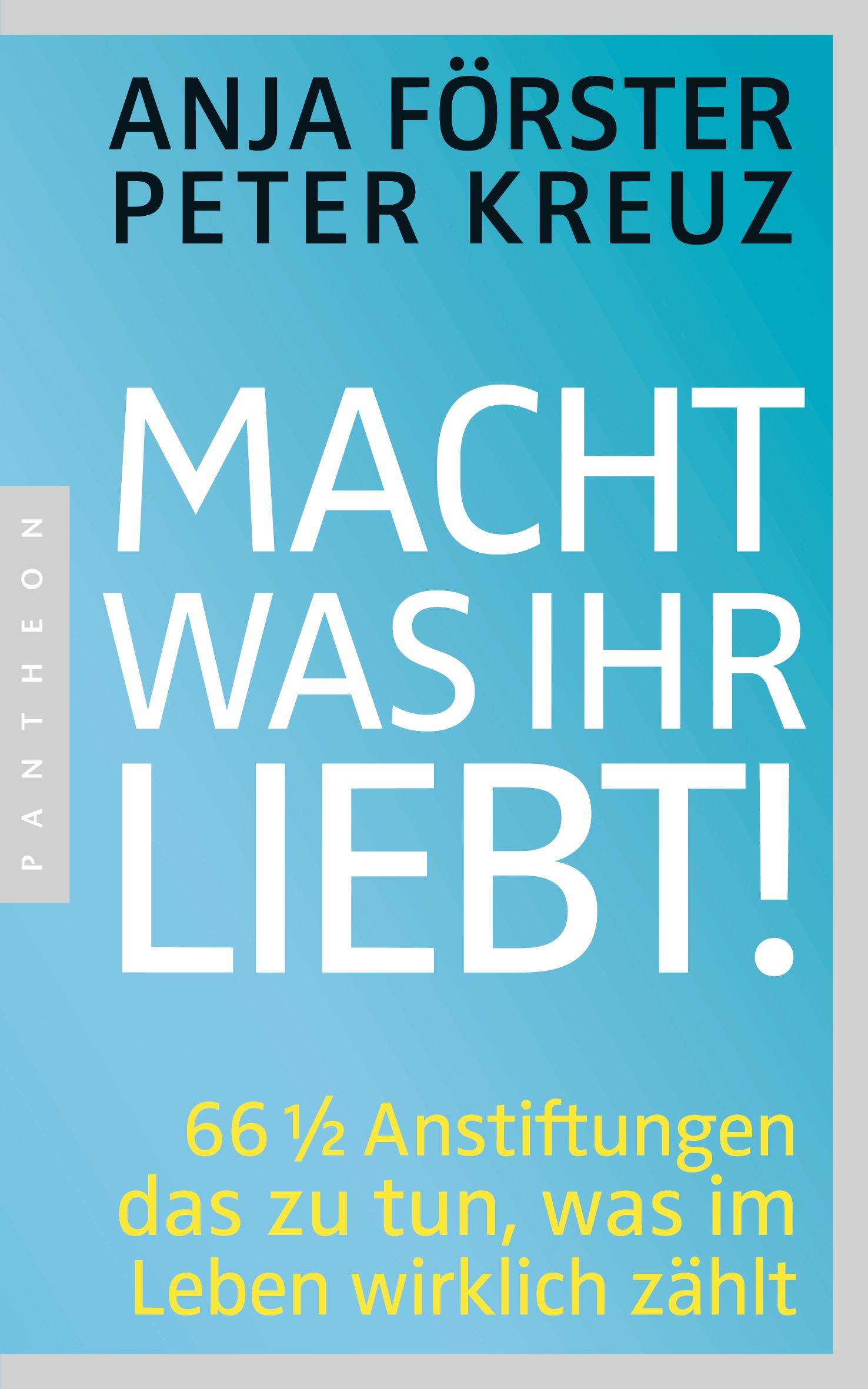Macht was ihr liebt!, Förster / Kreuz, Becker-PR, Buch-PR