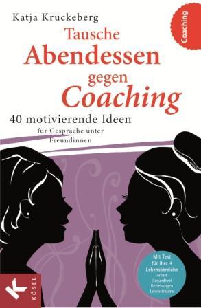 Tausche Abendessen gegen Coaching, Katja Kruckeberg, Becker-PR, Buch-PR