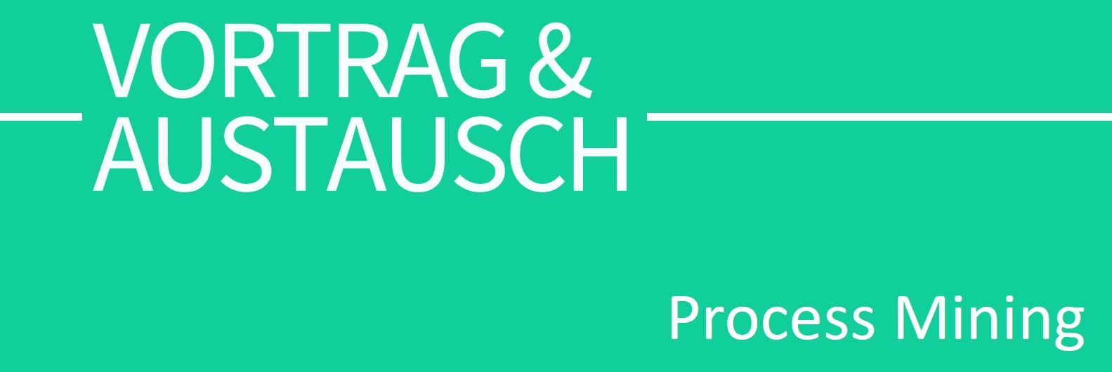 Vortrag und Austausch_Process MiningPNG