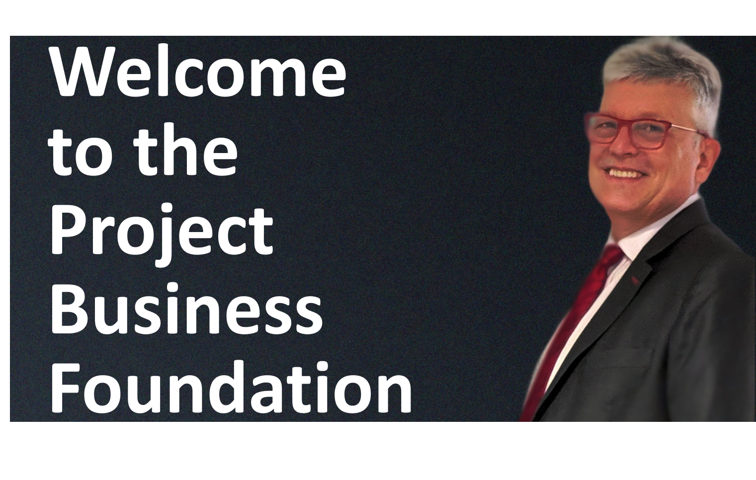 Welcome to the Project Business Foundation